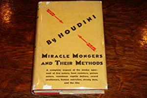 MIRACLE MONGERS AND THEIR METHODS (1st ed. - 2nd ptg. 1929): Houdini, Harry