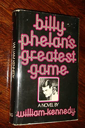 BILLY PHELAN'S GREATEST GAME (signed 1st)