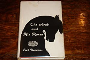 THE ARAB and HIS HORSE (signed 1st): Raswan, Carl