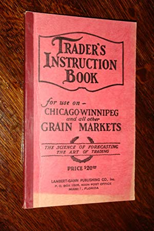TRADER'S INSTRUCTION BOOK - Forecasting for Traders Grain Markets