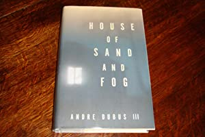 THE HOUSE OF SAND AND FOG (signed 1st)