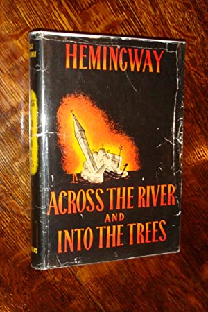 ACROSS THE RIVER AND INTO THE TREES (1st edition)