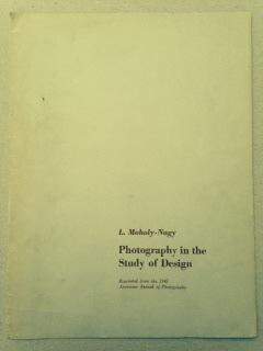 PHOTOGRAPHY IN THE STUDY OF DESIGN: Laszlo MOHOLY NAGY