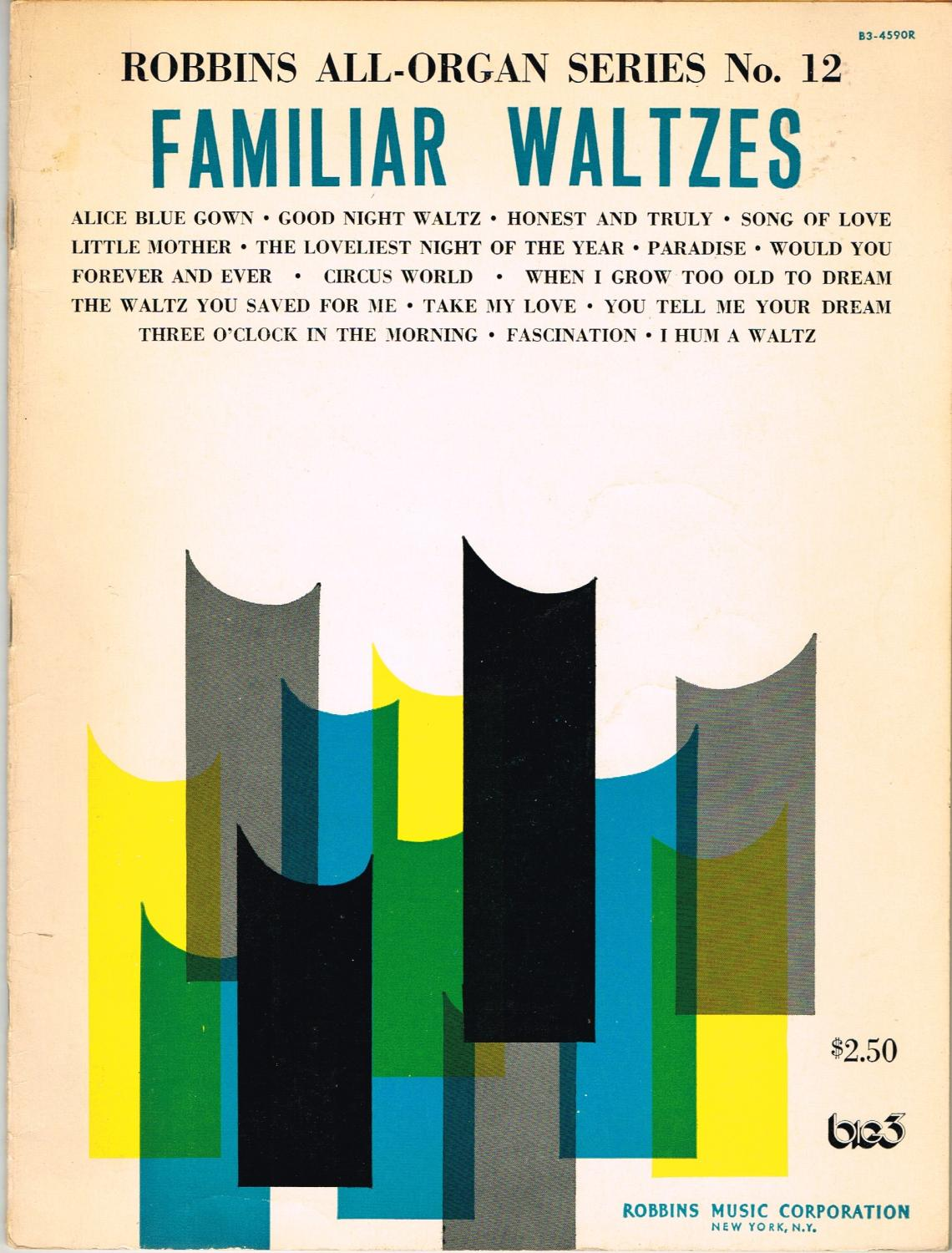 Robbins All-Organ Series, No. 12: Familiar Waltzes, Complete with ...