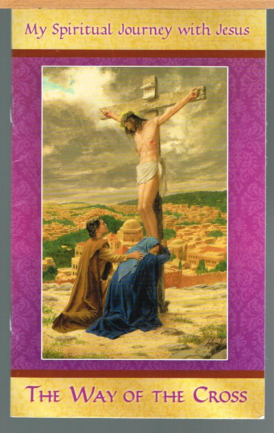Way Of The Cross; My Spiritual Journey With Jesus Dominican Friars Of The Province Of St. Joseph Fine Softcover