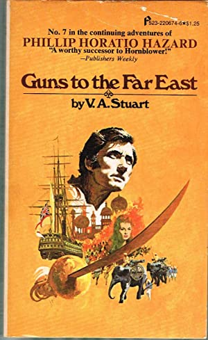 Guns to the Far East; Commander Philip: Stuart, V. A.