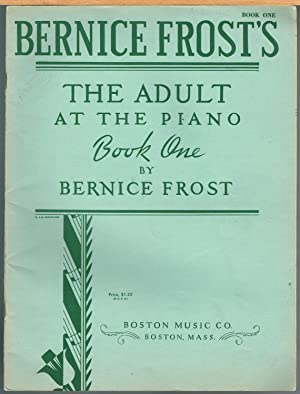 Bernice Frost's Adult at the Piano Book: Frost, Bernice. Hauman,