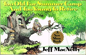 Too Old for Summer Camp and Too Young to Retire: A New Shoe Book