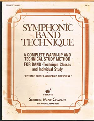 Symphonic Band Technique; Cornet/Trumpet; a Complete Warm-up and Technical Study Method for ...