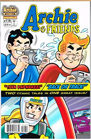 ARCHIE & FRIENDS #116 TEEN PAPARAZZI/BACK ON TRACK; Two Titanic Tales in One Great Issue