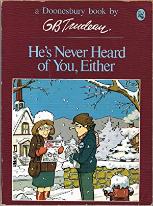He's Never Heard of You, Either; a Doonesbury Book r