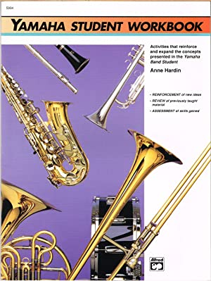 YAMAHA STUDENT WORKBOOK, Activities That Reinforce and Expand the Concepts Presented in the Yamaha ...