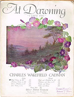 At Dawning (I Love You); High Voice in A-flat, Violin Obbligato, Piano.: Cadman, Charles Wakefield....