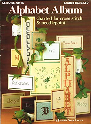 Alphabet Album, Charted for Cross Stitch and: Crew, Jeanette Stone.