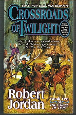 CROSSROADS OF TWILIGHT; Wheel of Time Book: JORDAN, ROBERT, SWEET,