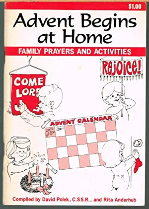 ADVENT BEGINS AT HOME; Family Prayers and Activities for Advent and Christmas.
