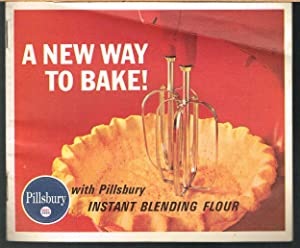 NEW WAY TO BAKE! With Pillsbury Instant Blending Flour