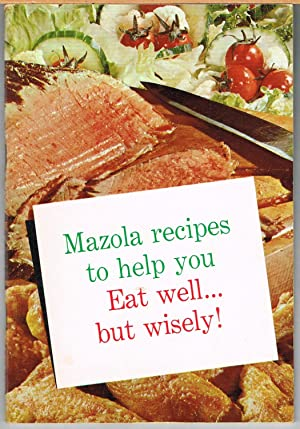 Mazola Recipes to Help You Eat Well.but: Corn Products Company