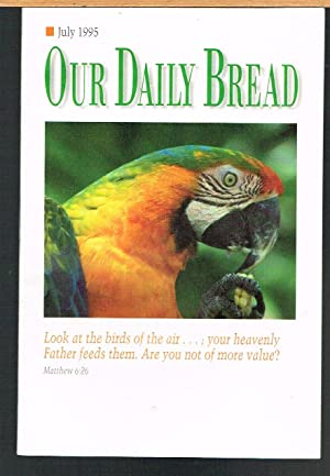 OUR DAILY BREAD FOR PERSONAL AND FAMILY DEVOTIONS, July 1995, Vol. 40, Number 4.