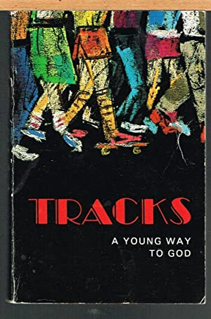 TRACKS; a Young Way to God.