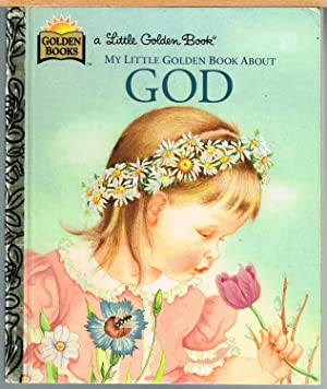 My Little Golden Book About God, a: Watson, Jane Werner.