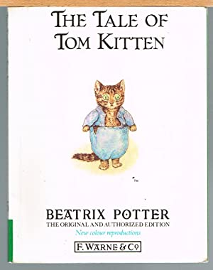 TALE OF TOM KITTEN; Original and Authorized Edition; New Colour Reproductions