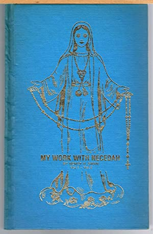 My Work with Necedah, Two Volumes, I Book, Vol. I Mary Ann Van Hoof's Own Story Of the Apparition...