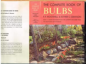 COMPLETE BOOK OF BULBS; with 31 Color Photographs By the authors and More Than 100 halftones and ...