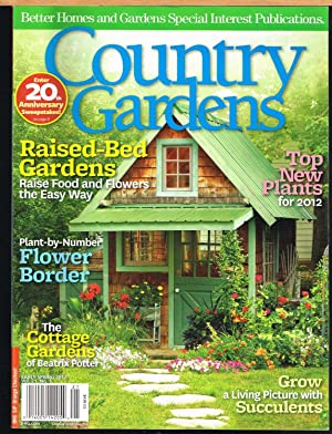 COUNTRY GARDENS, EARLY SPRING 2012, Vol. 21, No. 1. Better homes and Gardens Special Interest Pub...