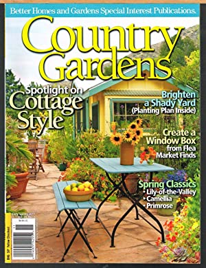 COUNTRY GARDENS, EARLY SPRING 2011, Vol. 20, No. 1, Better Homes and Gardens Special Interest Pub...