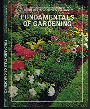 AMERICAN HORTICULTURAL SOCIETY ILLUSTRATED ENCYCLOPEDIA OF GARDENING: FUNDAMENTALS OF GARDENING.