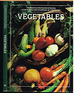 AMERICAN HORTICULTURAL SOCIETY ILLUSTRATED ENCYCLOPEDIA OF GARDENING: VEGETABLES