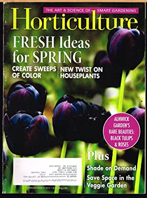 HORTICULTURE; the Art & Science of Smart Gardening, February/March 2010, Vol. 107, No 2.