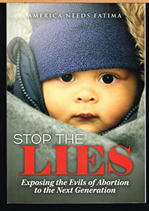 STOP THE LIES, Exposing the Evils of Abortion to the Next Generation.