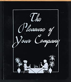 PLEASURE OF YOUR COMPANY; a Collection of Menus and Recipes for All Seasons.
