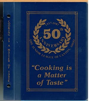 COOKING IS A MATTER OF TASTE, a Collection of Recipes By Members and Friends of the Junior League...