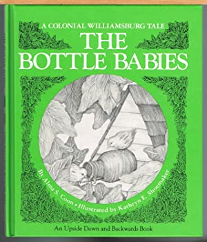 BOTTLE BABIES; MOUSE AND THE MILL; an Upside Down and Backwards Book; a Colonial Williamsburg Tale