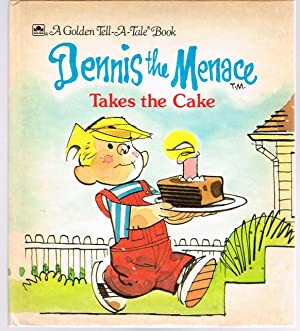 DENNIS THE MENACE TAKES THE CAKE; a Golden Tell-A-Tale Book