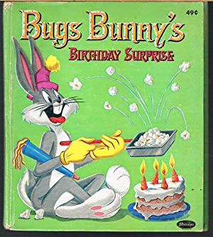 Bugs Bunny's Birthday Surprise; a Whitman Tell-A-Tale Book, No. 2453-22