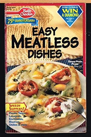 BETTY CROCKER CREATIVE RECIPES, No. 116; EASY MEATLESS DISHES.