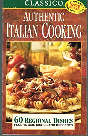 Better Your Home Series: Classico Authentic Italian Cooking; 60 Regional Dishes Plus 15 Side Dish...
