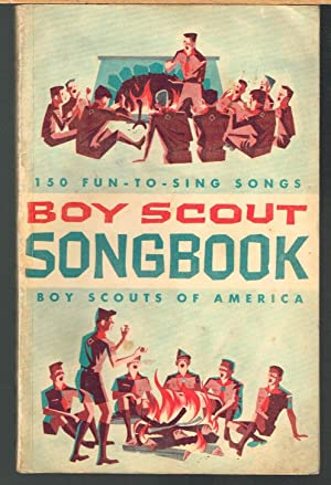 Boy Scout Songbook, 150 Fun-To-Sing Songs, No.3226.: Boy Scouts of