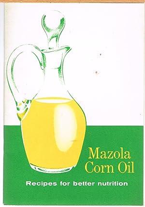 Mazola Corn Oil Recipes for Better Nutrition: Ashley, Jane, Editor