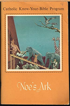 Catholic Know-Your-Bible Program; Noe's or Noah's Ark: Lappin, Rev. Peter,