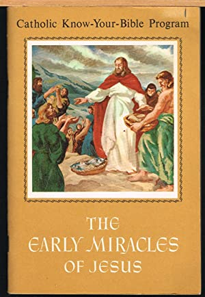 Catholic Know-Your-Bible Program: Early Miracles of Jesus: McGratty, Rev. Arthur