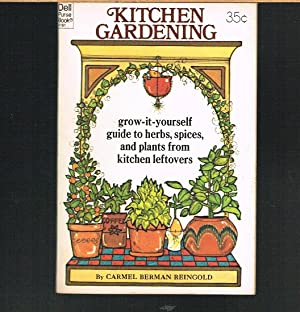 Kitchen Gardening; Grow-it-Yourself Guide to Herbs, Spices, and Plants from Kitchen Leftovers.