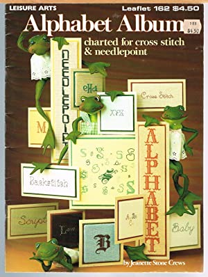 Alphabet Album, Charted for Cross Stitch and: Crews, Jeanette Stone
