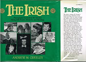 Irish: Photographs by Andrew M. Greeley-- Along With Poems, Proverbs, and Blessings