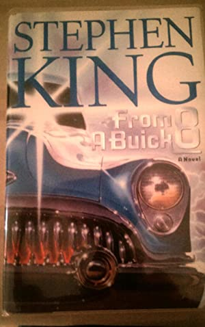 From a Buick 8 A Novel: King, Stephen