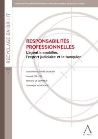RESPONSABILITES PROFESSIONNELLES : L'agent immobilier, l'expert judiciaire et le banquier